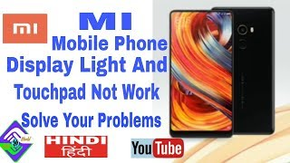 How to MI Mobile display light and touchpad Hanks problems solve