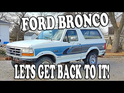 Ford BRONCO Project - LETS Get Back TO IT! 1993 Ford Bronco