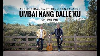 Lagu Toraja 2021 || UMBAI NANG DALLE'KU (Cover) || Aldhy Tiranda ft Rinu Tangalayuk