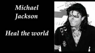 Michael Jackson - Heal the world (make it a better place)