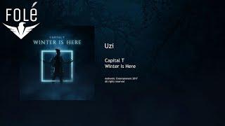 Capital T - Uzi (WINTER IS HERE)