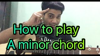 basic guitar lesson class 9 how to play the a minor chord in hindi