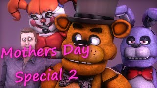 [FNAF/SFM] Mothers day Special 2