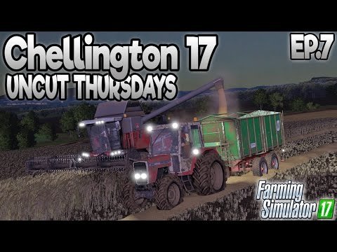 Chellington 17 - Farming Simulator 17 -  Ep.7: Uncut Thursday (with Wheel Cam)