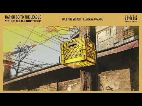 2 Chainz – Rule The World feat. Ariana Grande (Official Audio)