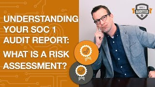 What is a Risk Assessment? - Understanding Your SOC 1 Report