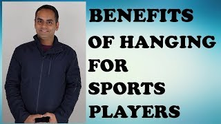 BENEFITS of HANGING for SPORTS PLAYERS