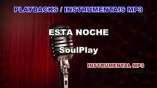 ♬ Playback / Instrumental Mp3 - ESTA NOCHE - SoulPlay