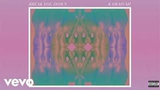 kamaiyah   break you down audio