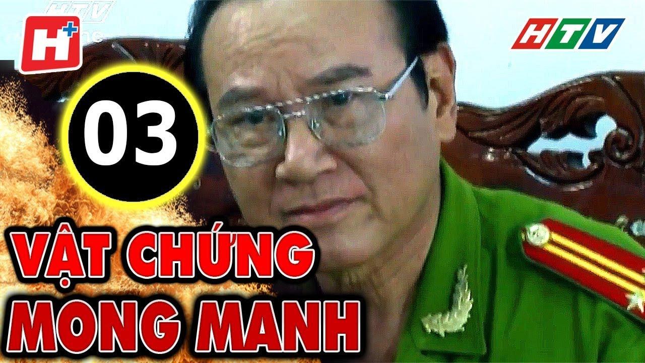 Vật Chứng Mong Manh – Tập 3 | Phim Hình Sự Việt Nam Hay Nhất 2017