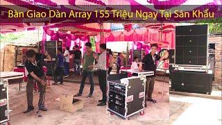 Chạy 500km. Bàn Giao Dàn Âm Thanh Array đám cưới 155 Triệu Tại DakLak (hỗ trợ trả góp) LH 0799020899