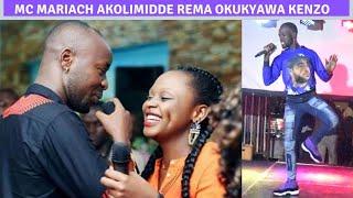 MC MARIACH AKOLIMIDDE REMA OKUKYAWA KENZO TALIMUSONYIWA