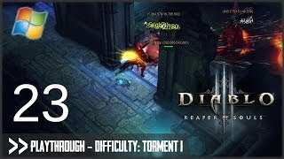 Diablo 3: Reaper of Souls (PC) - Pt.23 [Difficulty Torment I]