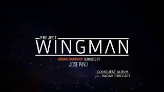 Project Wingman - [CONQUEST] OST - 06 - Radar Forecast - Jose Pavli