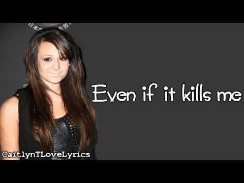 Caitlyn Taylor Love - Even If It Kills Me - Lyrics