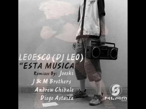 Leoesco A.K.A. Dj Leo - ESTA MUSICA (J&M Brothers Remix)