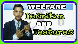 WELFARE DEFINITION  OR FEATURES OF WELFARE  DEFINITION  BY ADITYA  SIR
