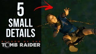 5 SMALL Details in Shadow of the Tomb Raider