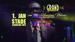 Youssou Ndour et le Super Etoile - Grand Bal Mbour - 1er Janvier 2019