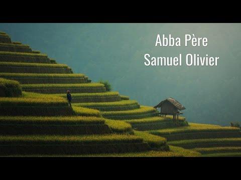 Abba Père - Samuel Olivier