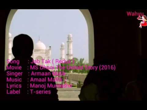 Jab Tak ( Redux ) [English]. MS Dhoni | Armaan Malik | Amaal Mallik | Sushant Singh Rajput