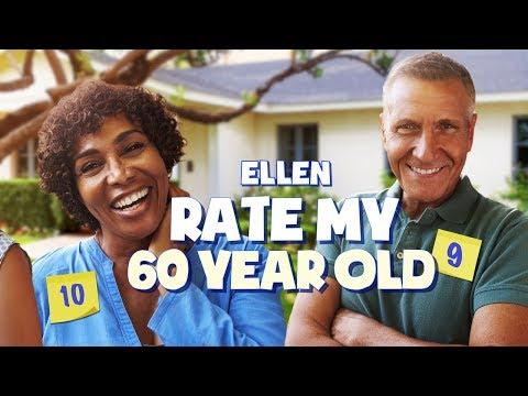Ellen, Rate My 60-Year-Old!