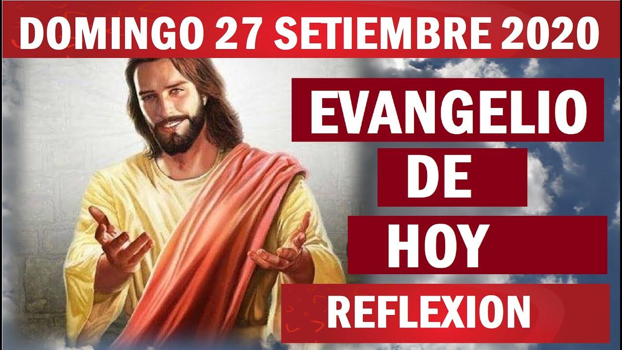Lectura del dia Domingo 27 de Setiembre 2020 📖 Reflexión del Evangelio de Hoy