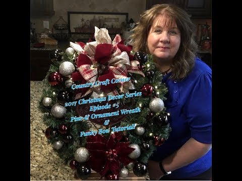 2017 Christmas Decor Series, Episode #5: Pine & Ornament Wreath + a Funky Bow Tutorial!