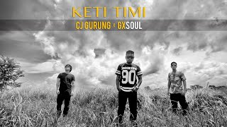KETI TIMI | @CJ GURUNG Ft. GXSOUL