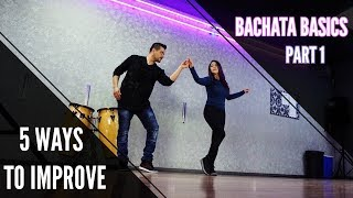 Bachata Basics (Part 1) | 5 Ways to Improve Instantly in 2018! | How 2 Dance