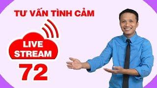 Live stream gỡ rối tơ lòng .... thòng 72