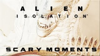 Alien Isolation Gameplay Scary Moments!