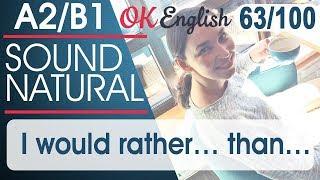 63/100 I would rather ... than - Лучше я сделаю (это), чем (то) 🇺🇸 Разговорный английский язык