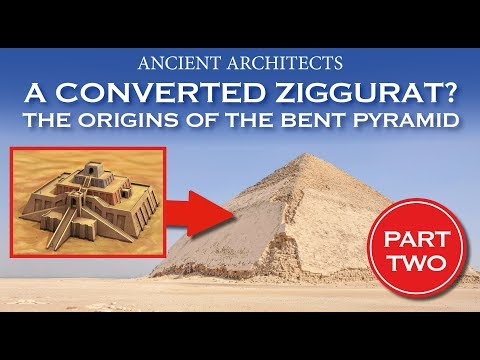 A Converted Ziggurat? The Origins of the Bent Pyramid of Egypt | Ancient Architects