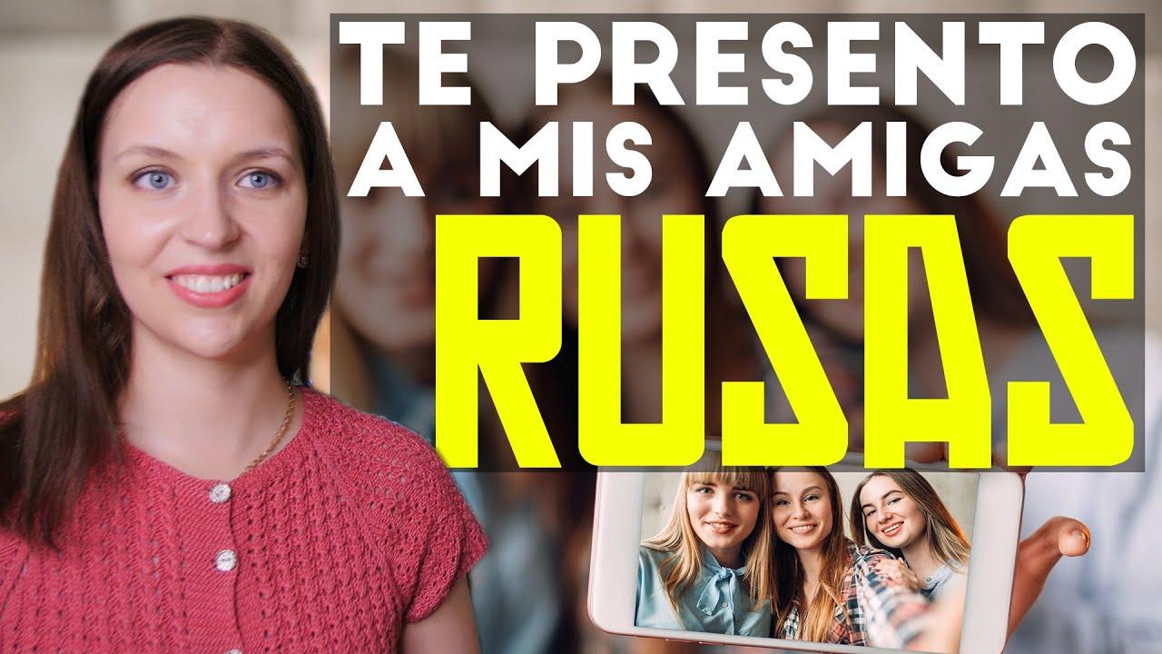 Te presento a mis amigas RUSAS SOLTERAS!!! Como conocer a una chica rusa
