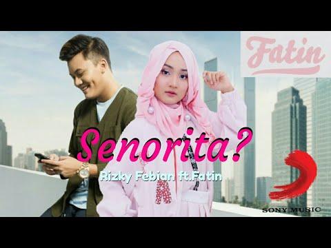Download Rizky Febian ft.Fatin - Senorita ? Mantap Suaranya Klop Banget! Speechless dah! Mp4 baru