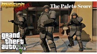 Grand Theft Auto 5 Gameplay Walkthrough The Paleto Score HARDEST PC [ultra][full hd 60 fps]