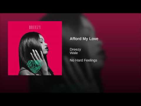Dreezy - Afford My Love (No hard feeings)