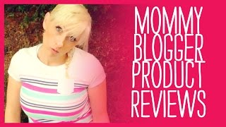 Mommy Blogger Product Reviews - and Funny Outtakes