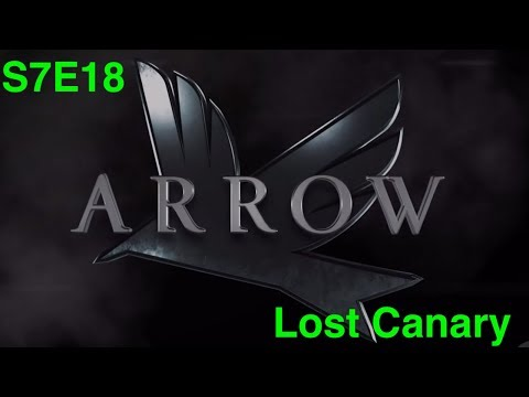 Arrow Season 7 Episode 18 Lost Canary Review