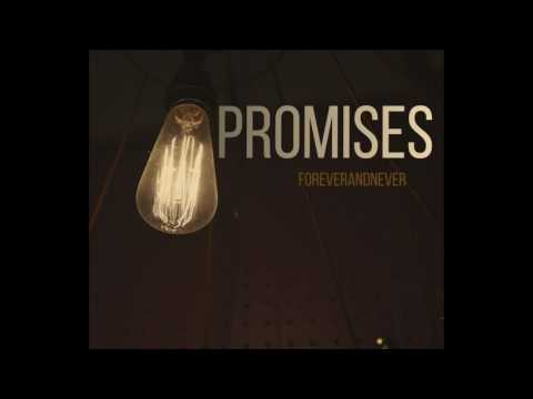 FOREVERANDNEVER - Promises