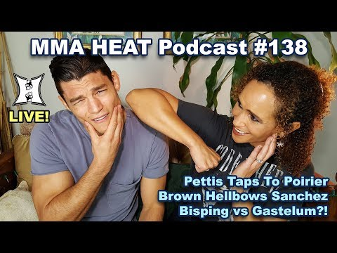 🔴 MMA H.E.A.T. Podcast #138: Pettis Taps To Poirier At UFC Norfolk; Bisping vs Gastelum?!