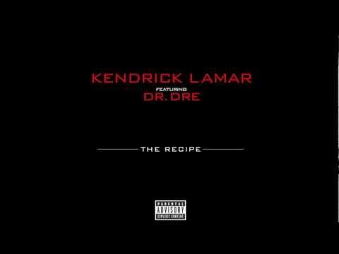 "Kendrick Lamar feat. Dr. Dre ""The Recipe"""