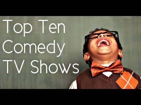 Top 10 Comedy TV s