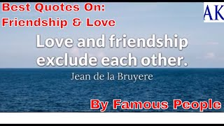 Best Quotes about Friendship and Love by Famous People (Life & Love Famous Quotes)