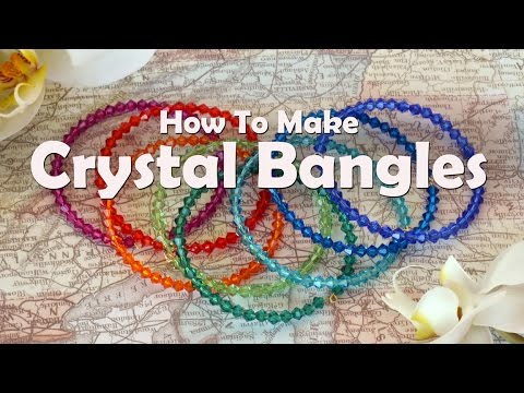 How To Make Crystal Bangles: Jewelry Making Tutorial