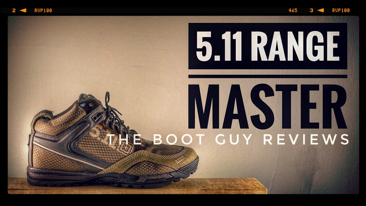 6dee5b16 5.11 RANGE MASTER [ The Boot Guy Reviews ] - YouTube