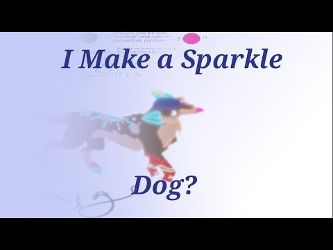 I Make a Sparkle Dog!