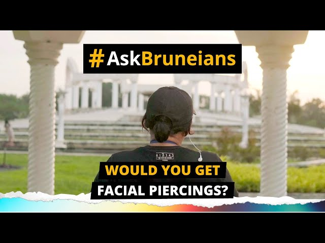 ASK BRUNEIANS: Would you get facial piercings?
