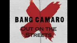 Watch Bang Camaro Out On The Streets video